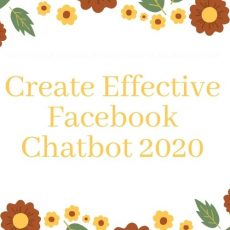 Create Effective Facebook Chatbot 2020